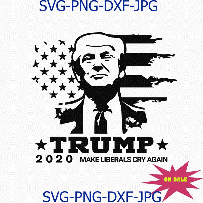 Trump 2020 Svg Make Liberals Cry Again By Digital4u On Zibbet