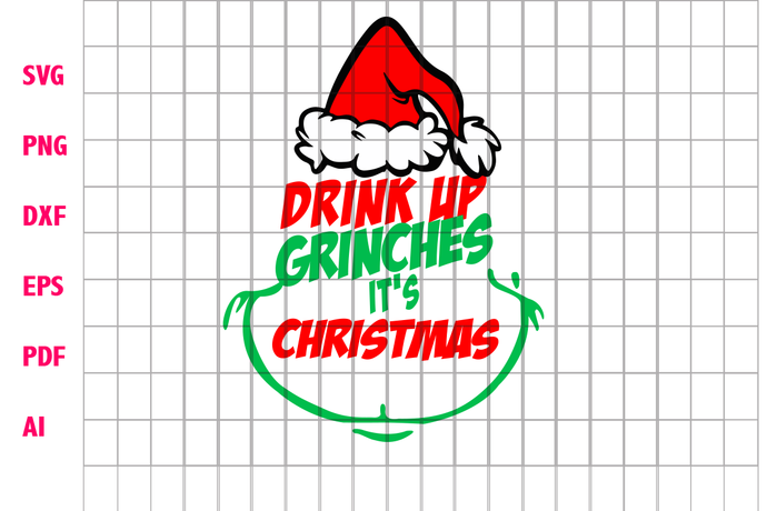 Drink up grinches it's christmas, drink up grinches, grinch, the grinch, drink