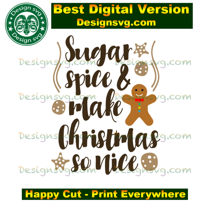 Sugar spice and make christmas so nice, christmas svg, christmas day, christmas
