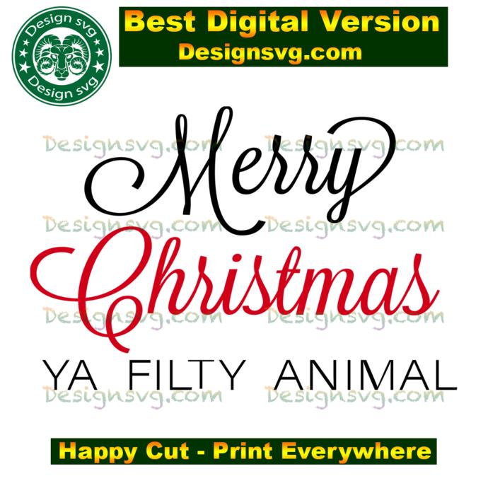 Merry christmas ya filthy animal, christmas svg, christmas day, christmas