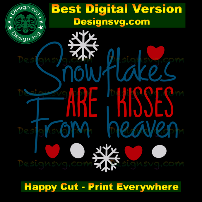 Snowflakes are kisses from heaven, snowflakes svg, snowflakes gift, christmas