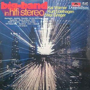 Kai Warner, Kurt Edelhagen, Max Greger – Big-Band In Hifi-Stereo
