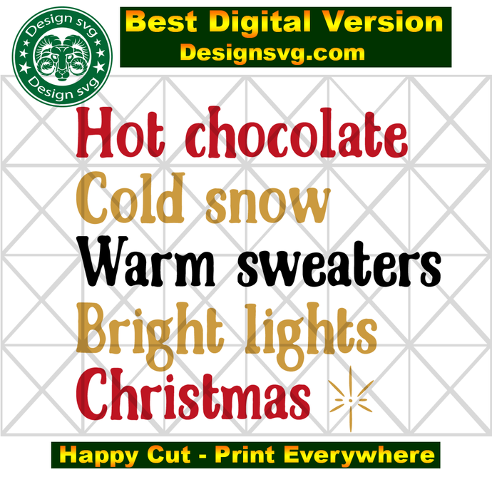 Hot chocolate cold snow warm sweaters bright lights christmas, christmas svg,