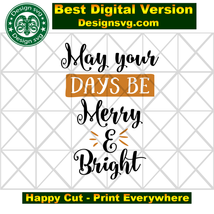 May your days be merry and bright, bright svg, christmas svg,christmas gift,Xmas