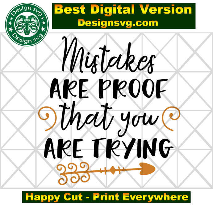 Mistakes are proof that you are trying, mistakes svg, proof svg, quotes