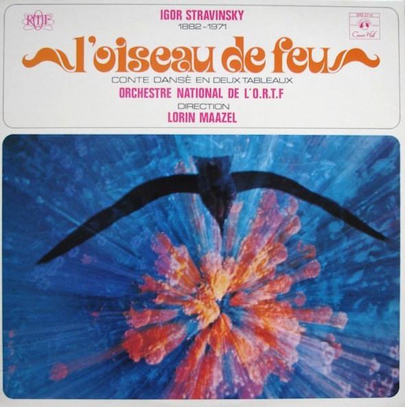 Igor Stravinsky - Lorin Maazel, Orchestre National De L'O.R.T.F.* – L'oiseau De