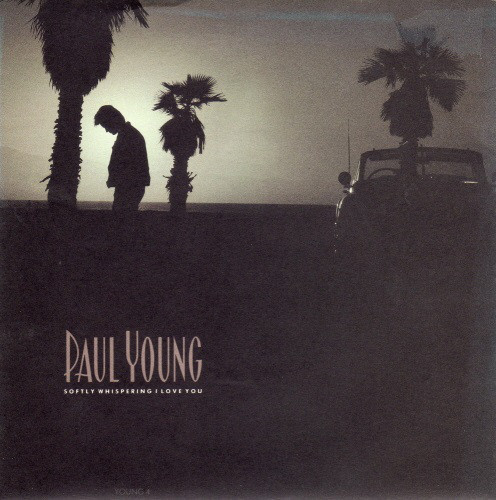 Paul Young ‎– Softly Whispering I Love You