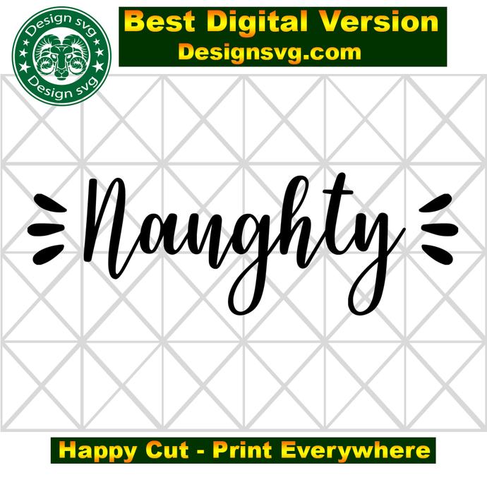 Naughty, naughty funny, funny gift, christmas gift xmas, christmas svg,
