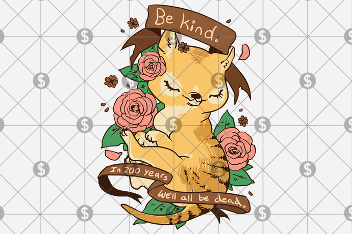 Be kind In 200 years we'll all dead svg, be kind svg, be kind shirt, be kind