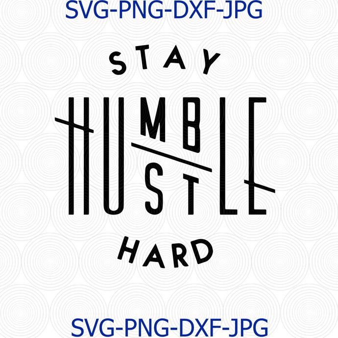 Hustle Hard SVG DIGITAL File Stay Humble