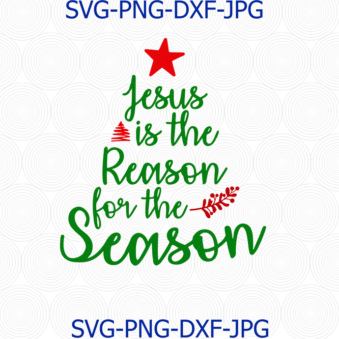 Jesus Is The Reason For The Season SVG, Christmas SVG, Religious, Christian SVG,