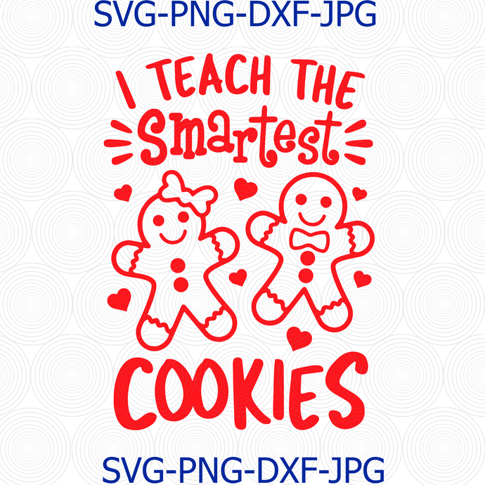 Christmas Svg, I Teach the Smartest Cookies Svg, Gingerbread Svg Dxf Png,