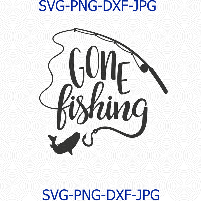 Gone Fishing svg, fishing svg, Fishing Cilpart, Vector for Silhouette, Cricut,