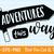 Adventure Awaits Adventure Begins svg Adventure svg Exploring svg Mountains svg