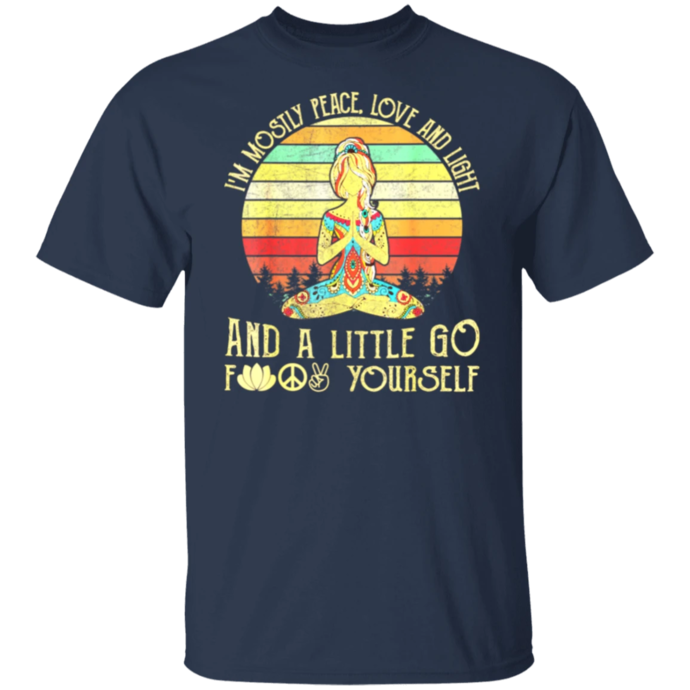 Yoga I'm Mostly Peace Love And Light And A Little Go Yoga Men Tshirt