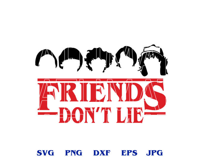 Stranger things Kids Friends Don't Lie SVG Mike Eleven Will Dustin Lucas Max