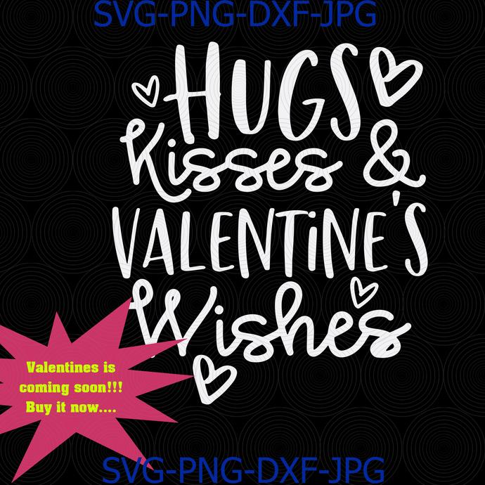 Hugs, Kisses and Valentine's Wishes svg, valentines svg, Valentine's Day svg,