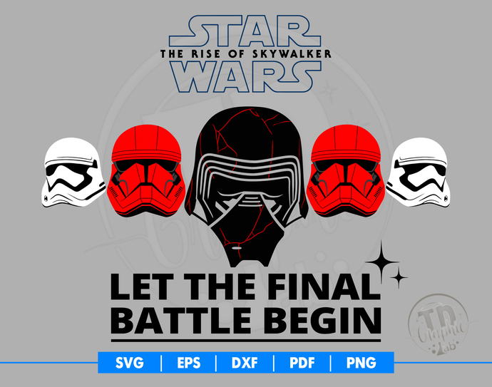 Star Wars SVG, Let the Final Battle Begin Svg, Kylo Ren Svg, Vector Cut File