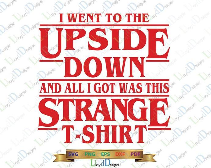 Stranger Things I went to the Upside Down and all i got was this stranger