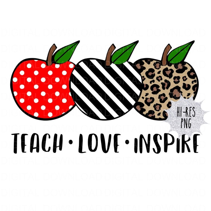 Teach Love Inspire Digital Download PNG
