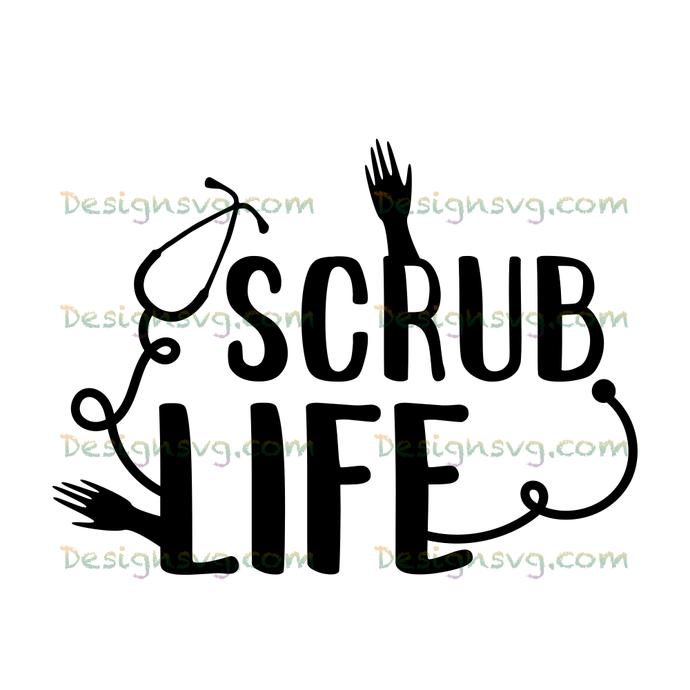 Scrubs life,nurse svg,nurse gift,nurse shirt,nurse life svg,nurse life gift,