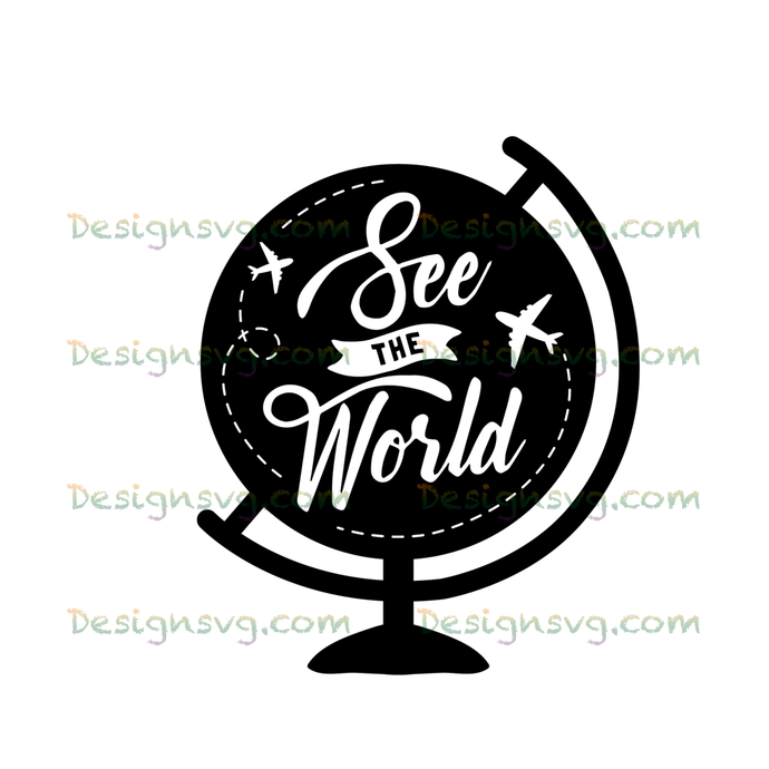 See the world,travel svg, travel around the world, travel gift, traving svg,