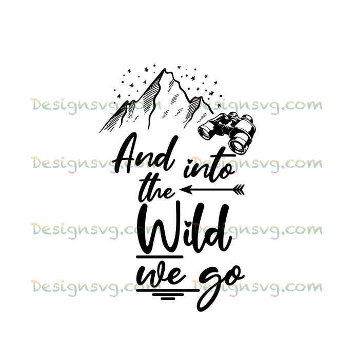 And into the wild we go,camping svg, camping lover, camper svg,camping shirt,