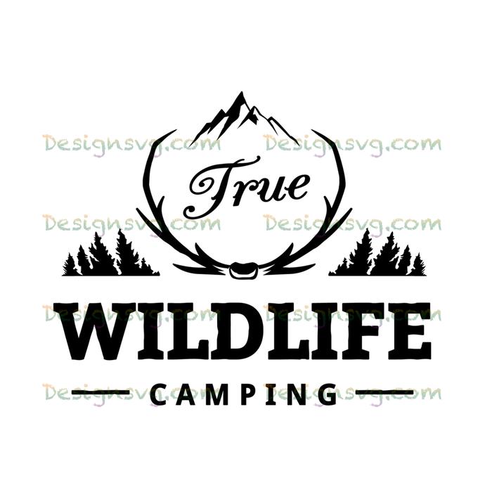 True wild life camping,camping svg, camping, camping shirt,camper svg,camping