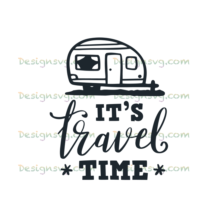 It's travel time,travel svg,traveling svg,travel gift, travel shirt,camping