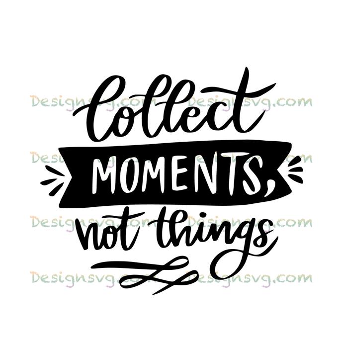 Collect moments not things,camping svg, camping, camping shirt,camper