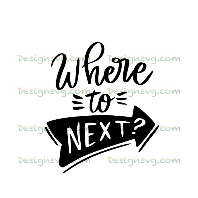 Where to next,camping svg, camping, camping shirt,camper svg,camping shirt,