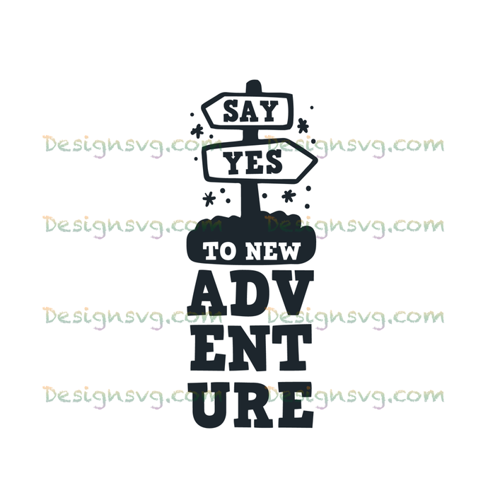Say yes to new adventures,camping svg, camping, camping shirt,camper svg,camping