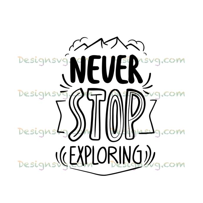 Never stop exploring,camping svg, camping, camping shirt,camper svg,camping