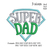 Custom embroidery Super Dad embroidery design embroidery pattern No 1181... 3
