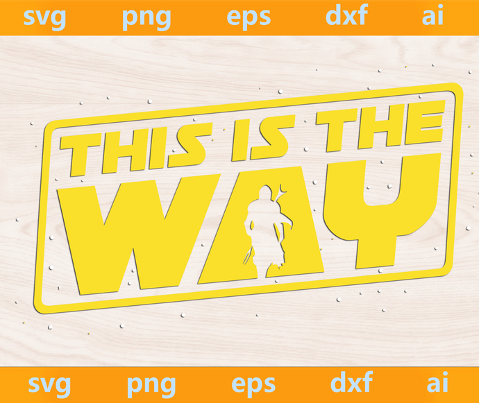 This is the way svg, star wars svg, baby yoda svg, baby yoda png, baby yoda eps,