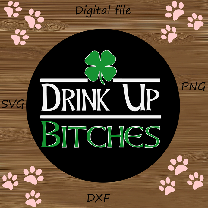 Drink Up Bitches SVG, Wine Glass Saying, Sassy Wine Glass, Sassy Saying PNG,
