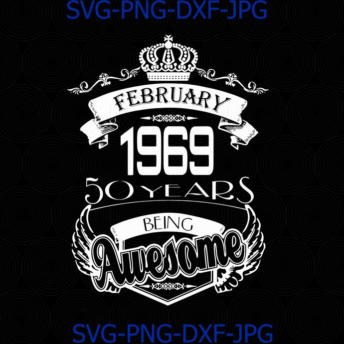 February 1969 birthday svg, vitage 1969 svg, february 1969 shirt, 51 birthday of