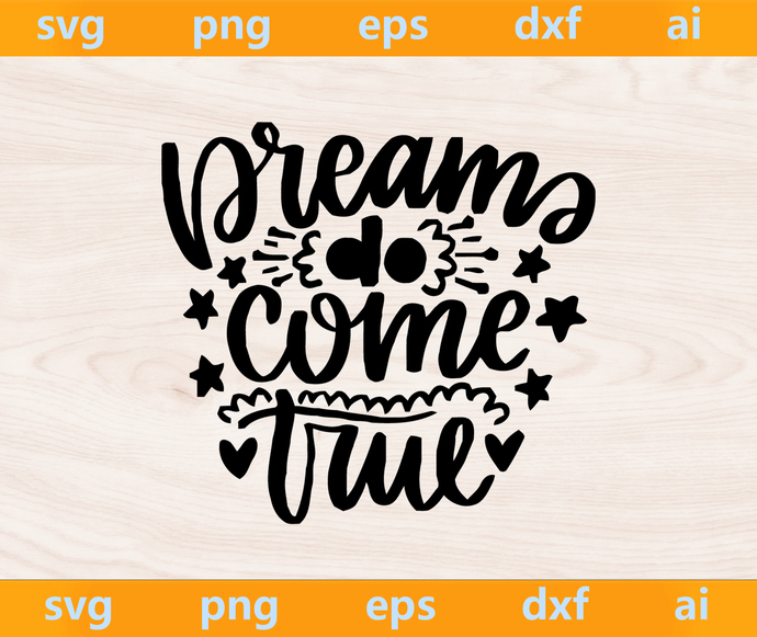 Dreams come true svg, Dreams come true png, Dreams come true eps, Dreams come