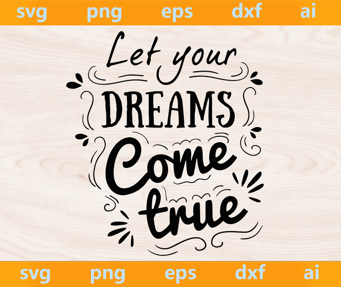 Dreams come true svg, Dreams come true png, Dreams come true eps, Dreams come