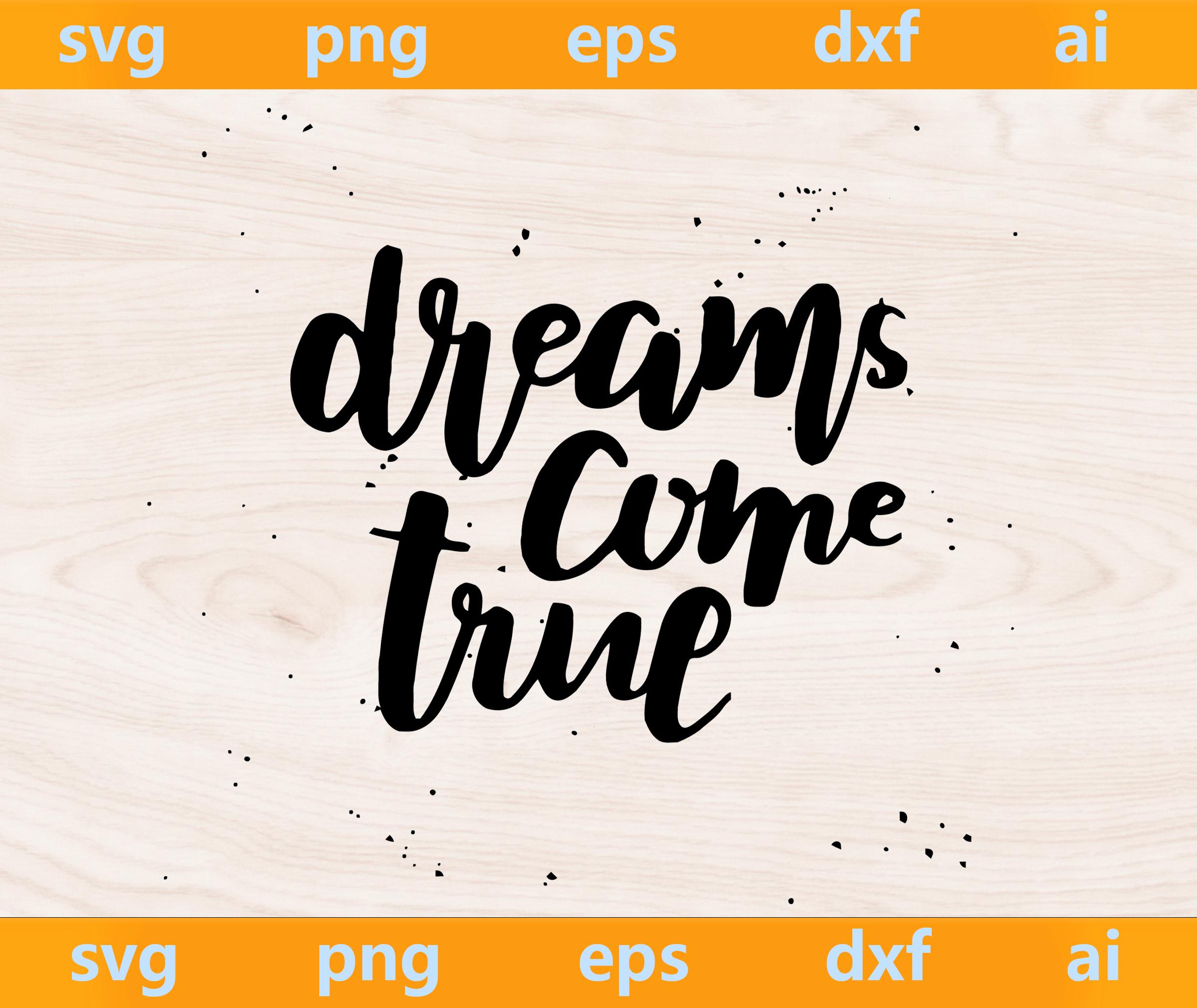 Dreams Come True Svg Dreams Come True Png By Bigsvgbundle On Zibbet