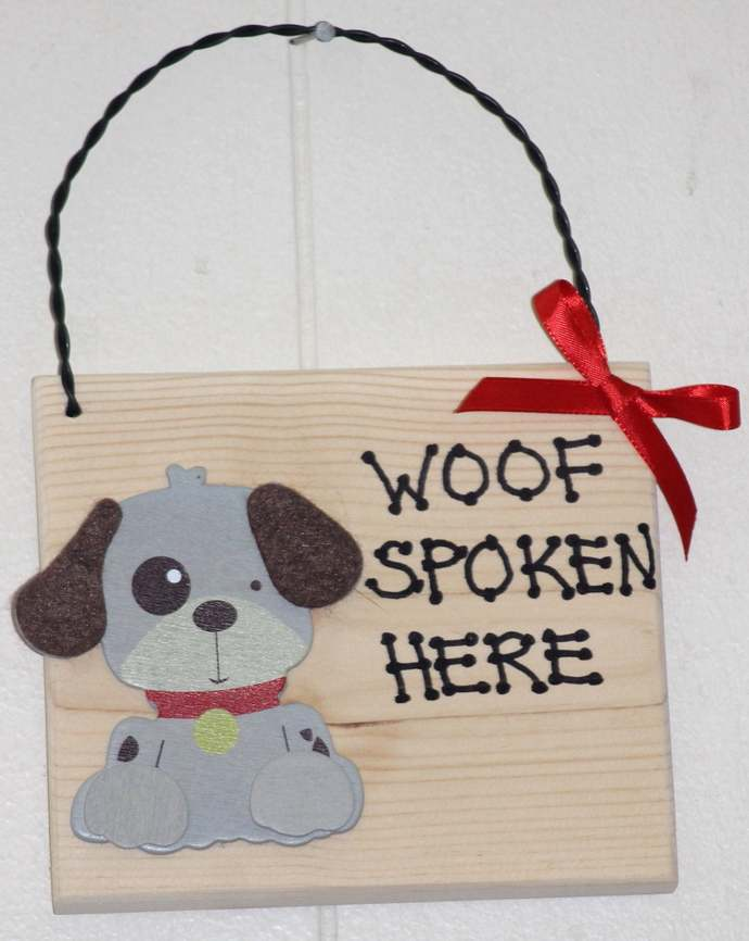 Woof spoken here wooden sign Dog Language woof bow wow dog tongue ball bark beg