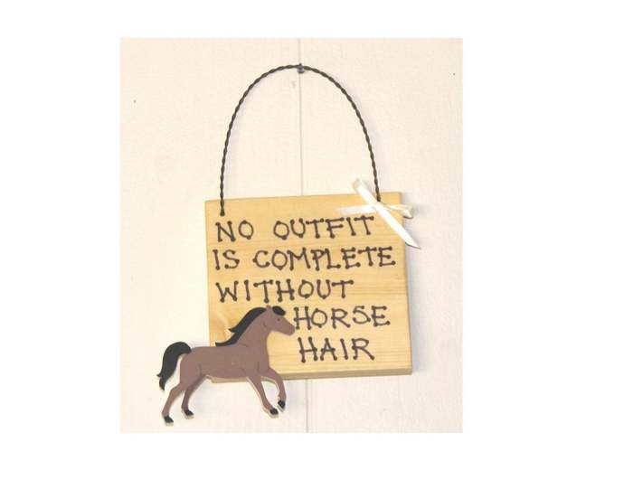 No outfit is complete without horse hair wooden sign pony colt foal farm ranch