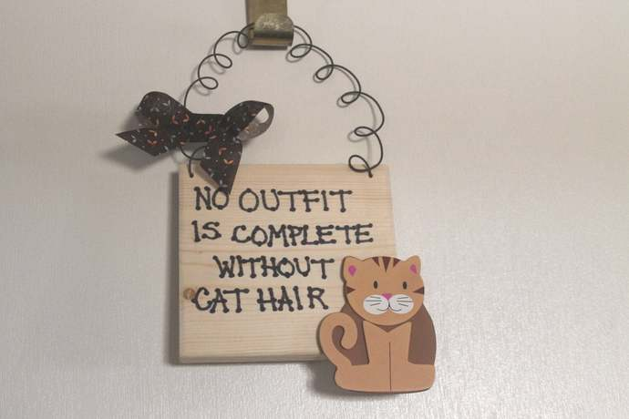 No outfit is complete without cat hair wooden sign Kitty Kitten Tabby Meow Mew