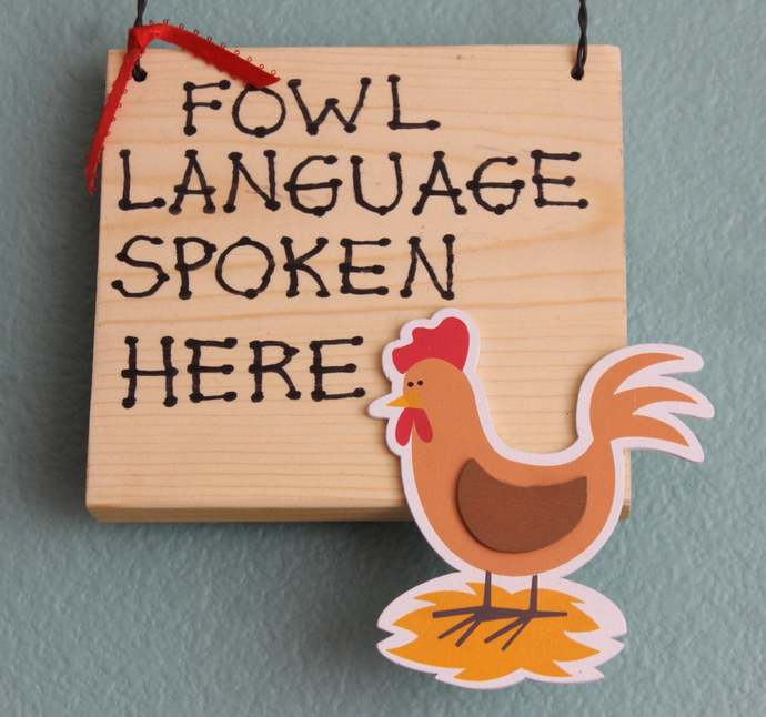 Fowl Language Spoken Here wooden rooster sign plaque chicken hen foul farm ranch