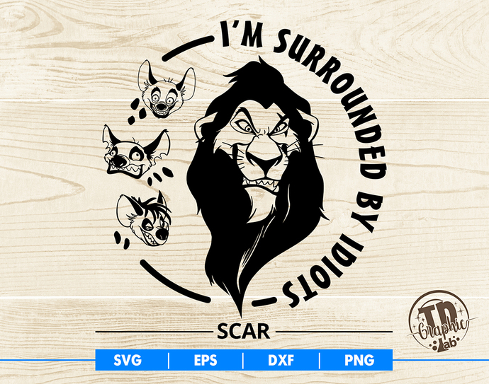 Scar SVG, I'm Surrounded By Idiots Svg, Vector Cut File Cricut Design,
