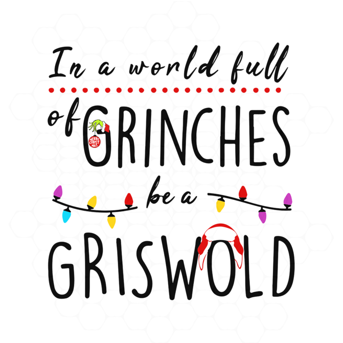In a world full of grinches be a cindy lou who, grinch svg, grinch gift, grinch