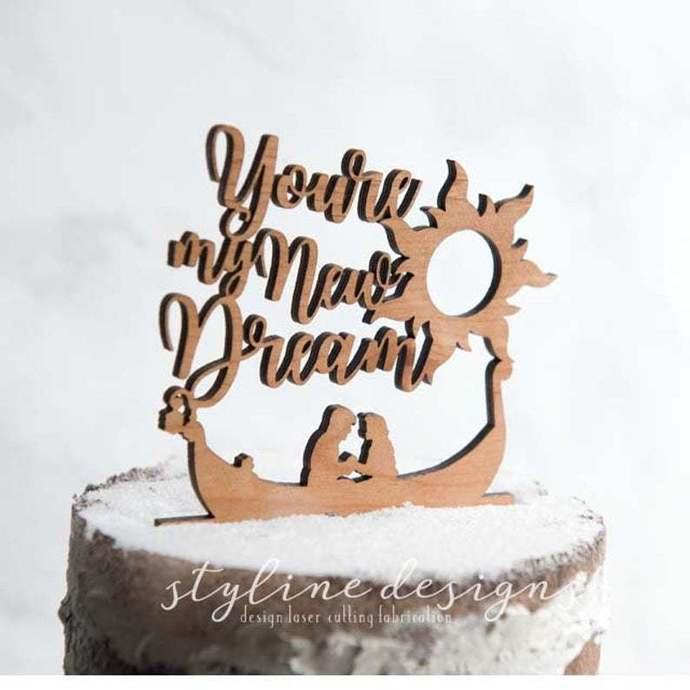 You are my  New Dream Romantic Cake Topper