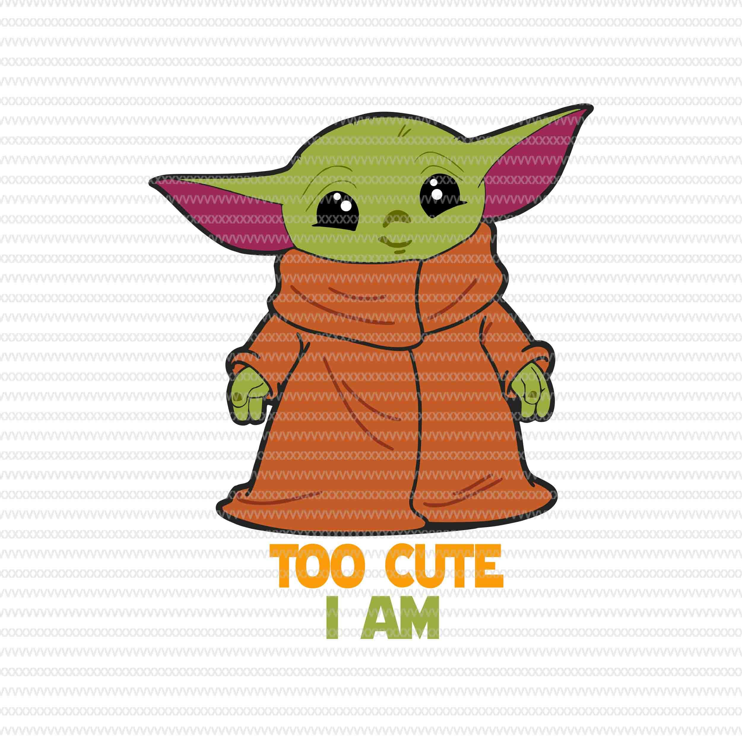 Too Cute I Am Baby Yoda Svg Baby Yoda Png Baby By Shopsvgpro On Zibbet