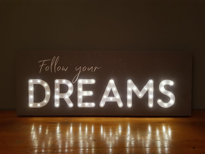 Follow your dreams LED sign, Follow your dreams light up sign, Motivational wall