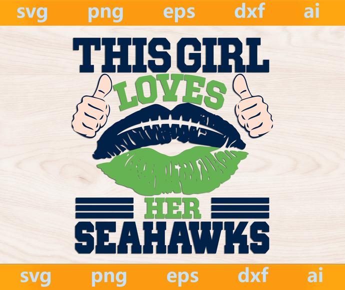 This Girl Loves Her Seahawks, Seahawks svg, Seahawks ai, Seahawks png, Seahawks